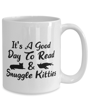 It's A Good Day To Read & Snuggle Kitties 15 oz White Coffee Mug, Gift For Cat And Book Lovers, Novelty Coffee Mugs Gift For Her, Birthday Present Ideas For Cat And Book Lovers
