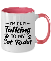 I'm Only Talking To My Cat Today 11oz Pink Two Tone Coffee Mug, Gift For Cat Lovers, Novelty Coffee Mugs Gift For Her, Birthday, Just Because Present Ideas For Cat Lovers
