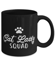 Cat Lady Squad 11 oz Black Coffee Mug, Gift For Cat Ladies, Novelty Coffee Mugs Gift For Daughters, Sisters, Friends, Birthday, Just Because Present Ideas For Cat Ladies