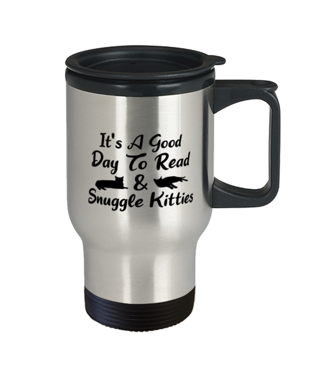 It's A Good Day To Read & Snuggle Kitties 14 oz Stainless Steel Travel Coffee Mug w/ Lid, Gift For Cat And Book Lovers, Novelty Coffee Mugs Gift For Her, Birthday Present Ideas For Cat And Book Lovers