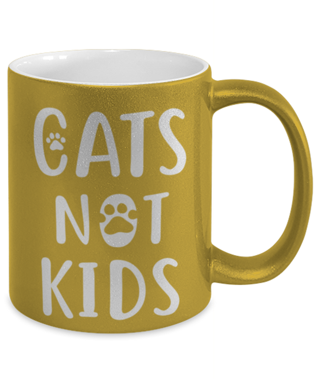 Cats Not Kids 11 oz Metallic Gold Mug, Gift For Cat Lovers, Novelty Coffee Mugs Gift For Her, Sister, Friend, Birthday, Just Because Present Ideas For Cat Lovers