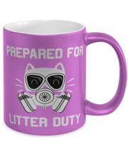 Prepared For Litter Duty 11 oz Metallic Purple Mug, Gift For Cat Lovers, Novelty Coffee Mugs Gift For Him, Her, Birthday, Just Because Present Ideas For Cat Lovers