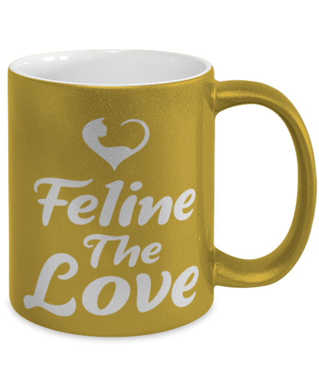 Feline The Love 11 oz Metallic Gold Mug, Gift For Cat Lovers, Novelty Coffee Mugs Gift For Mom, Daughter, Sister, Friend, Birthday, Just Because Present Ideas For Cat Lovers