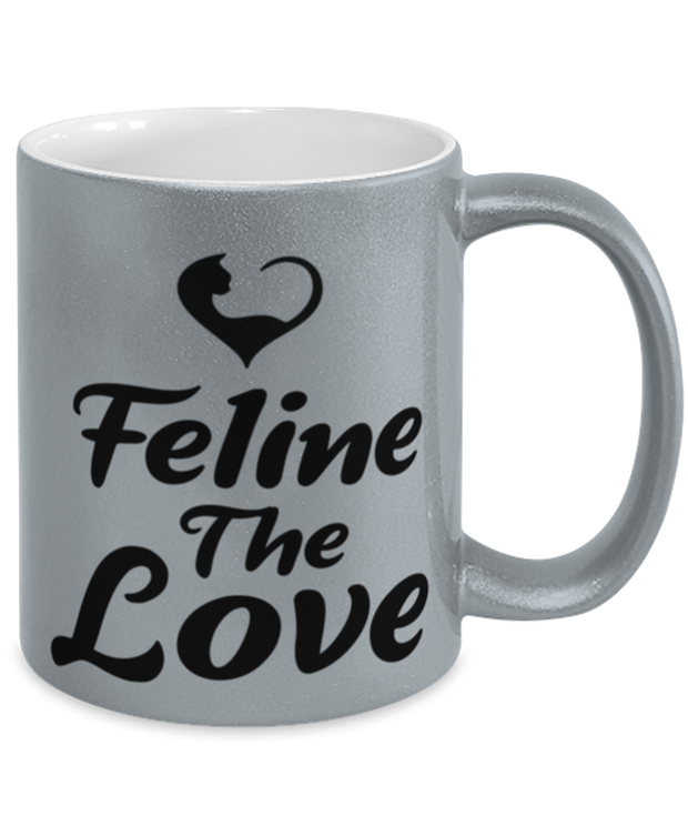 Feline The Love 11 oz Metallic Silver Mug, Gift For Cat Lovers, Novelty Coffee Mugs Gift For Mom, Daughter, Sister, Friend, Birthday, Just Because Present Ideas For Cat Lovers
