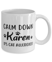 Calm Down Karen It's Cat Allergies 11 oz White Coffee Mug, Gift For Cat Lovers, Novelty Coffee Mugs Gift For Him, Her, Birthday, Just Because Present Ideas For Cat Lovers