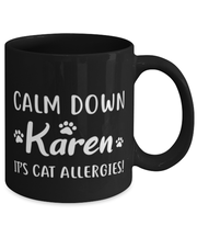 Calm Down Karen It's Cat Allergies 11 oz Black Coffee Mug, Gift For Cat Lovers, Novelty Coffee Mugs Gift For Him, Her, Birthday, Just Because Present Ideas For Cat Lovers
