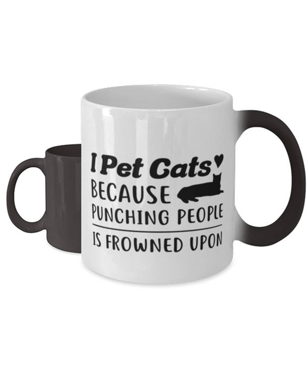 I Pet Cats Punching People Frowned Upon Color Changing Coffee Mug, Gift For Cat Lovers, Novelty Coffee Mugs Gift For Her, Him, Birthday, Just Because Present Ideas For Cat Lovers