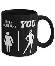 Other Daughters | You 11 oz Black Coffee Mug, Gift For Cat Loving Daughters, Novelty Coffee Mugs Gift For Daughters, Birthday Present Ideas For Cat Loving Daughters