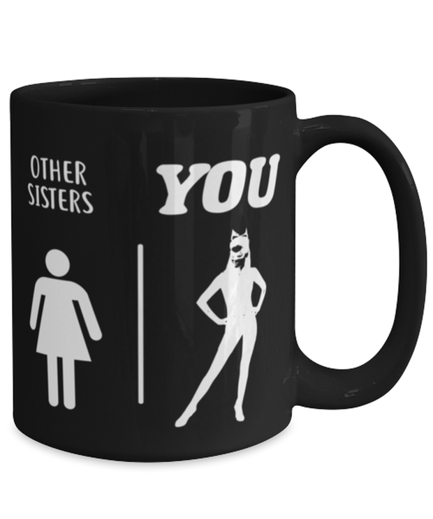 Other Sisters YOU 15 oz Black Coffee Mug, Gift For Cat Loving Sisters, Novelty Coffee Mugs Gift For Sister, Birthday, Just Because Present Ideas For Cat Loving Sisters