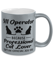 911 Operator Because Prof Cat Lover 11 oz Metallic Silver Mug, Gift For Cat Loving 911 Operators, Novelty Coffee Mugs Gift For Her,,  Present Ideas For Cat Loving 911 Operators