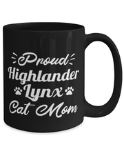 Proud Highlander Lynx Cat Mom 15 oz Black Coffee Mug, Gift For Highlander Lynx Cat Moms, Novelty Coffee Mugs Gift For Her, Birthday Present Ideas For Highlander Lynx Cat Moms