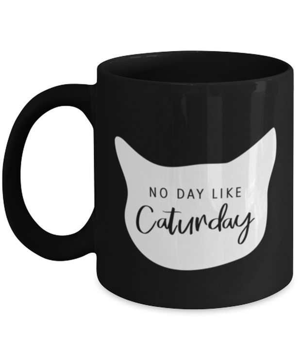 No Day Like Caturday Cat Head 11 oz Black Coffee Mug, Gift For Cat And Weekend Lovers, Novelty Coffee Mugs Gift For Her, Birthday, Just Because Present Ideas For Cat And Weekend Lovers