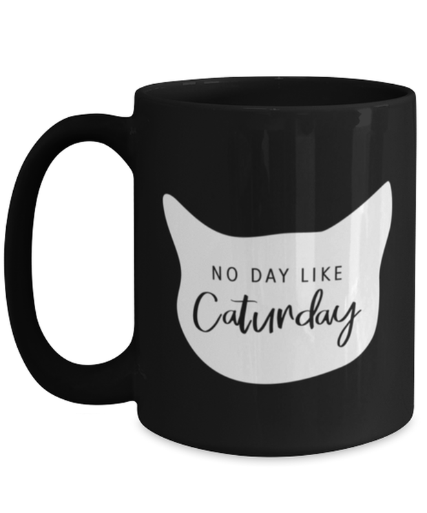 No Day Like Caturday Cat Head 15 oz Black Coffee Mug, Gift For Cat And Weekend Lovers, Novelty Coffee Mugs Gift For Her, Birthday, Just Because Present Ideas For Cat And Weekend Lovers