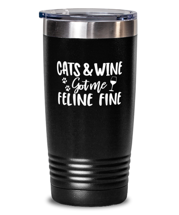 Cats & Wine Got Me Feline Fine 20 oz Black Drink Tumbler w/ Lid, Gift For Cat And Wine Lovers, Tumblers & Water Glasses Gift For Her, Birthday, Just Because Present Ideas For Cat And Wine Lovers
