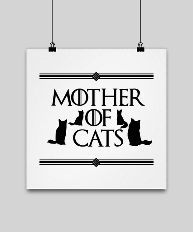 Mother Of Cats High Gloss Poster 14 in x 14 in, Gift For Cat And Game Of Thrones Lovers, Posters & Prints Gift For Her, Mother's Day Present Ideas For Cat And Game Of Thrones Lovers