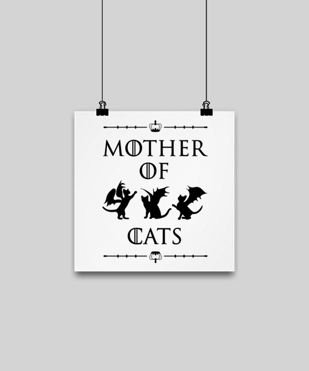 Mother Of Dragon Cats High Gloss Poster 10 in x 10 in , Gift For Cat And Game Of Thrones Lovers, Posters & Prints Gift For Her, Mother's Day Present Ideas For Cat And Game Of Thrones Lovers