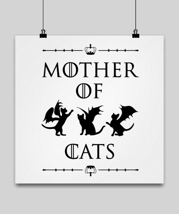 Mother Of Dragon Cats High Gloss Poster 16 in x 16 in, Gift For Cat And Game Of Thrones Lovers, Posters & Prints Gift For Her, Mother's Day Present Ideas For Cat And Game Of Thrones Lovers