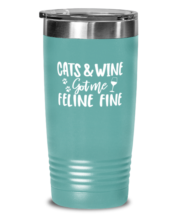 Cats & Wine Got Me Feline Fine 20 oz Teal Drink Tumbler w/ Lid, Gift For Cat And Wine Lovers, Tumblers & Water Glasses Gift For Her, Birthday, Just Because Present Ideas For Cat And Wine Lovers