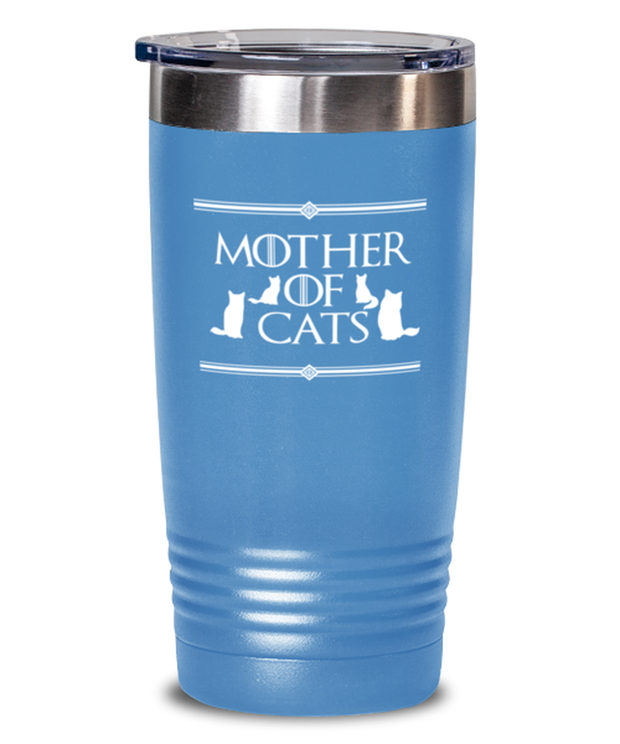 Mother Of Cats 20 oz Light Blue Drink Tumbler, Gift For Cat And Game Of Thrones Lovers, Tumblers & Water Glasses Gift For Her, Mother's Day Present Ideas For Cat And Game Of Thrones Lovers