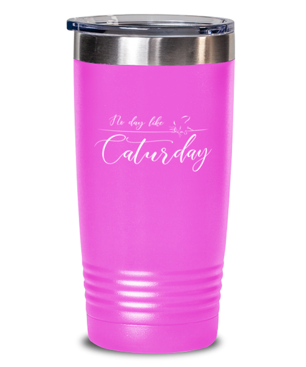 No Day Like Caturday 20 oz Pink Drink Tumbler w/ Lid, Gift For Cat And Weekend Lovers, Tumblers & Water Glasses Gift For Her, Birthday, Just Because Present Ideas For Cat And Weekend Lovers