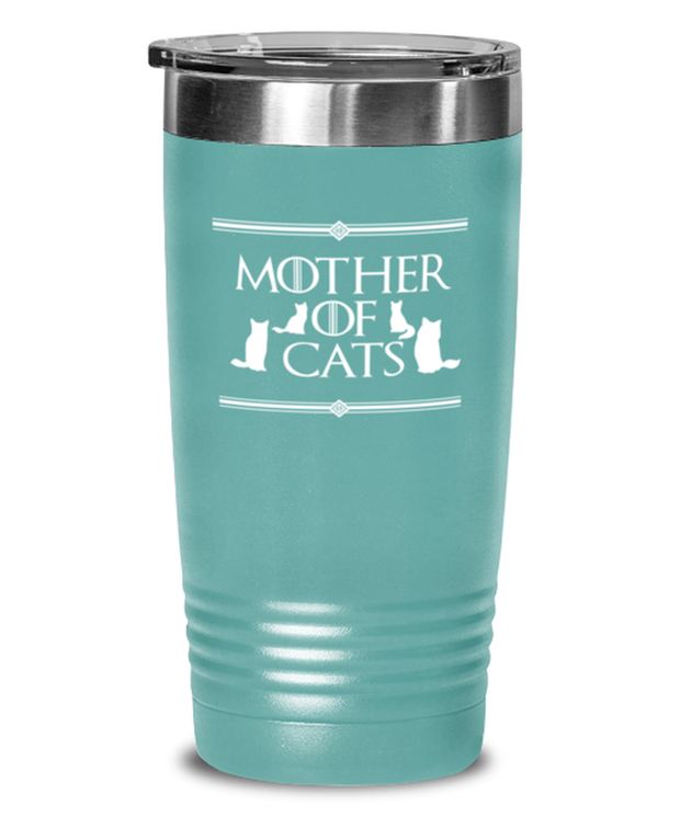 Mother Of Cats 20 oz Teal Drink Tumbler w/ Lid, Gift For Cat And Game Of Thrones Lovers, Tumblers & Water Glasses Gift For Her, Mother's Day Present Ideas For Cat And Game Of Thrones Lovers