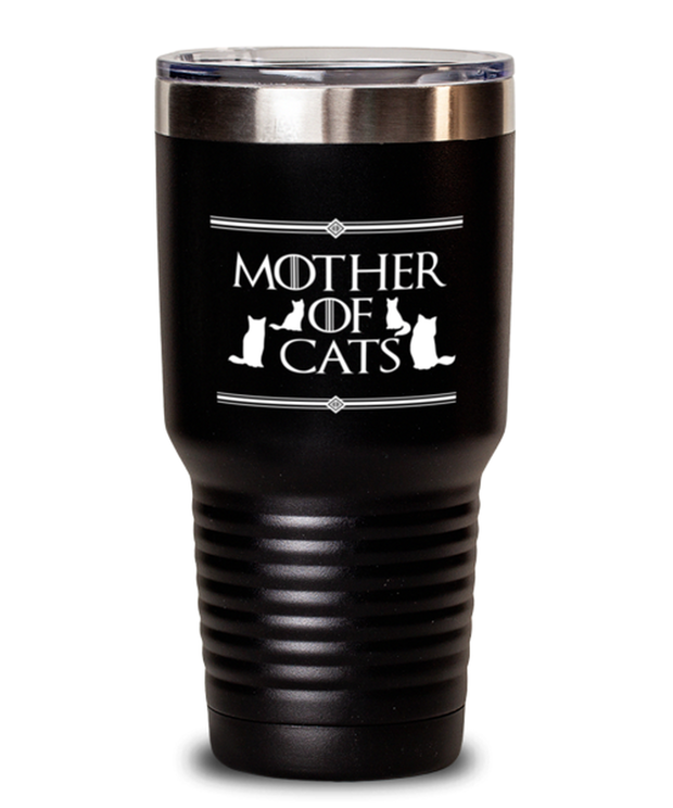 Mother Of Cats 30 oz Black Drink Tumbler w/ Lid, Gift For Cat And Game Of Thrones Lovers, Tumblers & Water Glasses Gift For Her, Mother's Day Present Ideas For Cat And Game Of Thrones Lovers