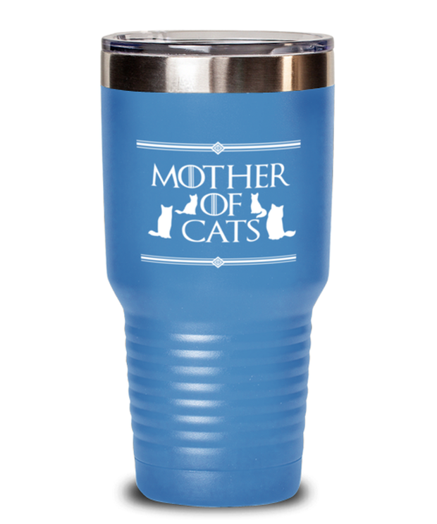 Mother Of Cats 30 oz Light Blue Drink Tumbler, Gift For Cat And Game Of Thrones Lovers, Tumblers & Water Glasses Gift For Her, Mother's Day Present Ideas For Cat And Game Of Thrones Lovers