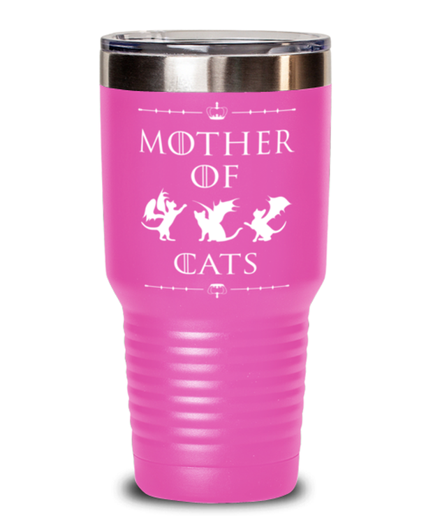Mother Of Dragon Cats 30 oz Pink Drink Tumbler w/ Lid, Gift For Cat And Game Of Thrones Lovers, Tumblers & Water Glasses Gift For Her, Mother's Day Present Ideas For Cat And Game Of Thrones Lovers