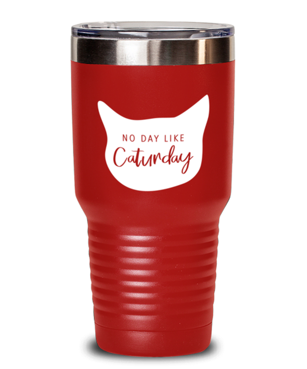 No Day Like Caturday Cat Head 30 oz Red Drink Tumbler w/ Lid, Gift For Cat And Weekend Lovers, Tumblers & Water Glasses Gift For Her, Birthday, Just Because Present Ideas For Cat And Weekend Lovers