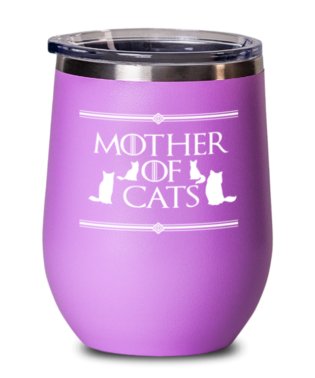 Mother Of Cats Pink Insulated Wine Tumbler w/ Lid, Gift For Cat And Game Of Thrones Lovers, Wine Glasses Gift For Her, Mother's Day Present Ideas For Cat And Game Of Thrones Lovers