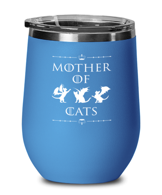 Mother Of Dragon Cats Blue Insulated Wine Tumbler w/ Lid, Gift For Cat And Game Of Thrones Lovers, Wine Glasses Gift For Her, Mother's Day Present Ideas For Cat And Game Of Thrones Lovers