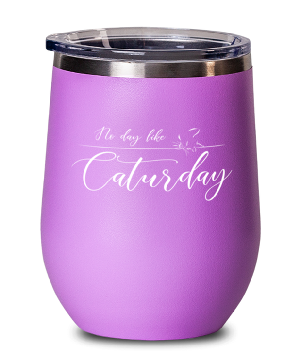 No Day Like Caturday Pink Insulated Wine Tumbler w/ Lid, Gift For Cat And Weekend Lovers, Wine Glasses Gift For Her, Birthday, Just Because Present Ideas For Cat And Weekend Lovers