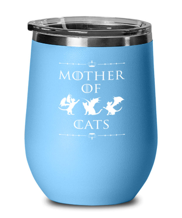 Mother Of Dragon Cats Light Blue Insulated Wine Tumbler w/ Lid, Gift For Cat And Game Of Thrones Lovers, Wine Glasses Gift For Her, Mother's Day Present Ideas For Cat And Game Of Thrones Lovers
