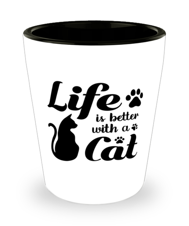 Life is Better with a Cat 1.5 oz Ceramic Shot Glass, Gift For Cat Lovers, Shot Glasses Gift For Her, Birthday, Just Because, Present Ideas For Cat Lovers
