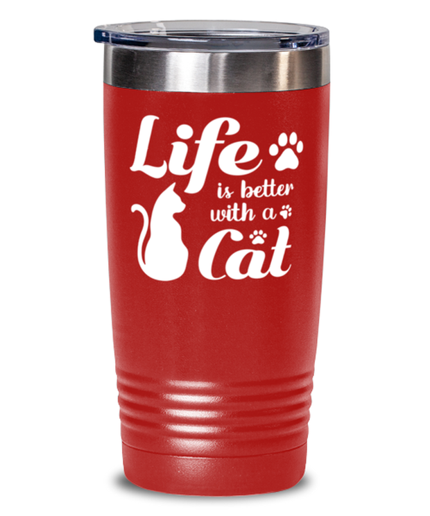 Life is Better with a Cat 20 oz Red Drink Tumbler w/ Lid, Gift For Cat Lovers, Tumblers & Water Glasses Gift For Her, Birthday, Just Because, Present Ideas For Cat Lovers