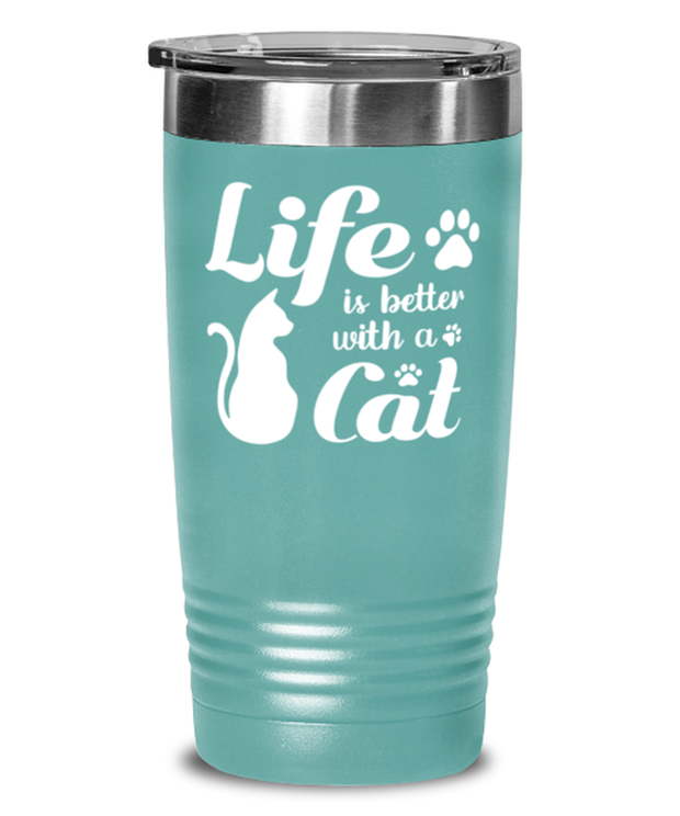 Life is Better with a Cat 20 oz Teal Drink Tumbler w/ Lid, Gift For Cat Lovers, Tumblers & Water Glasses Gift For Her, Birthday, Just Because, Present Ideas For Cat Lovers