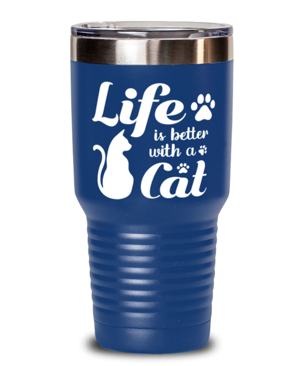 Life is Better with a Cat 30 oz Blue Drink Tumbler w/ Lid, Gift For Cat Lovers, Tumblers & Water Glasses Gift For Her, Birthday, Just Because, Present Ideas For Cat Lovers