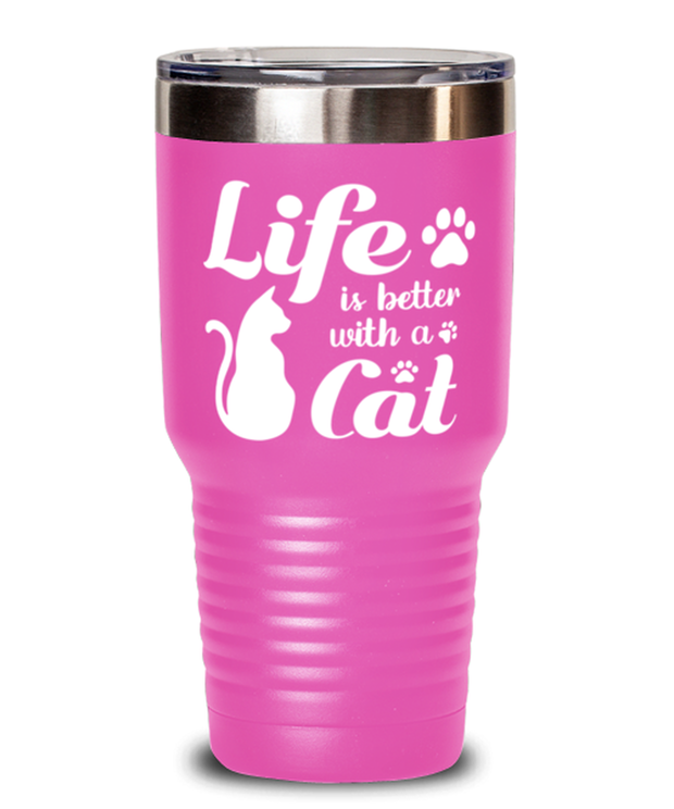 Life is Better with a Cat 30 oz Pink Drink Tumbler w/ Lid, Gift For Cat Lovers, Tumblers & Water Glasses Gift For Her, Birthday, Just Because, Present Ideas For Cat Lovers