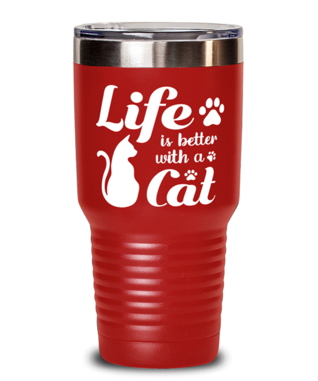 Life is Better with a Cat 30 oz Red Drink Tumbler w/ Lid, Gift For Cat Lovers, Tumblers & Water Glasses Gift For Her, Birthday, Just Because, Present Ideas For Cat Lovers