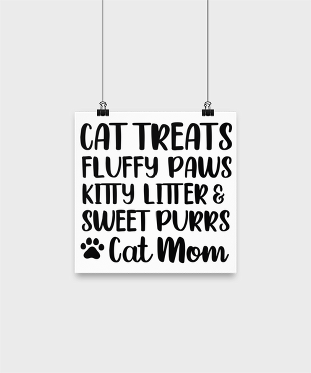 Cat Treats Fluffy Paws Kitty Litter & Sweet Purrs Cat Mom High Gloss Poster 10 in x 10 in , Gift For Cat Moms, Posters & Prints Gift For Mom, Mother's Day Present Ideas For Cat Moms