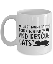 Want To Drink Whiskey Rescue Cats 11 oz White Coffee Mug, Gift For Cats And Whiskey Lovers, Novelty Coffee Mugs Gift For Him, Birthday Present Ideas For Cats And Whiskey Lovers