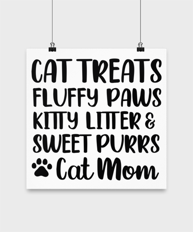 Cat Treats Fluffy Paws Kitty Litter & Sweet Purrs Cat Mom High Gloss Poster 14 in x 14 in, Gift For Cat Moms, Posters & Prints Gift For Mom, Mother's Day Present Ideas For Cat Moms