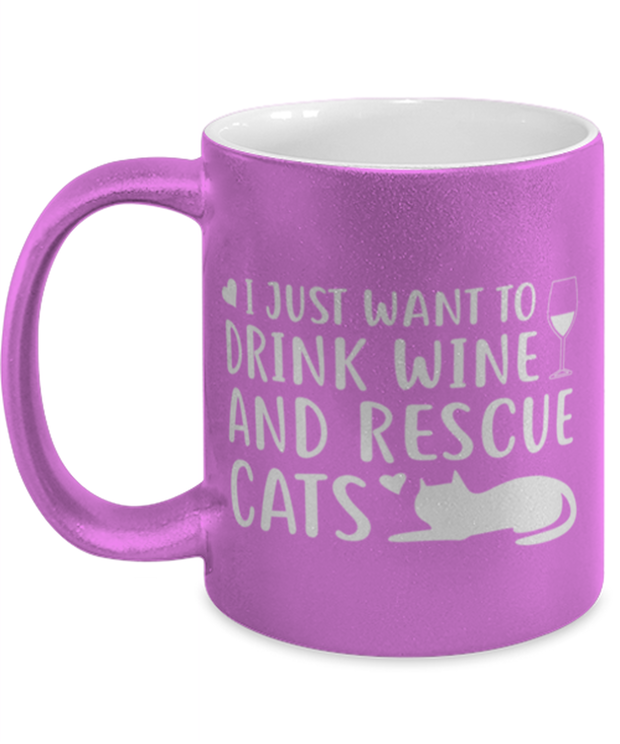 Just Want To Drink Wine Rescue Cats 11 oz Metallic Purple Mug, Gift For Cats And Wine Lovers, Novelty Coffee Mugs Gift For Her, Birthday Present Ideas For Cats And Wine Lovers