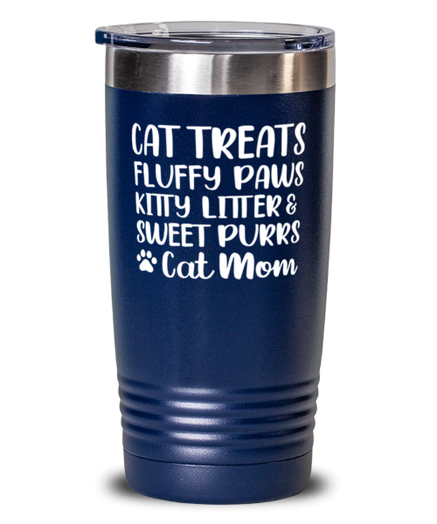 Cat Treats Fluffy Paws Kitty Litter & Sweet Purrs Cat Mom 20 oz Blue Drink Tumbler w/ Lid, Gift For Cat Moms, Tumblers & Water Glasses Gift For Mom, Mother's Day Present Ideas For Cat Moms