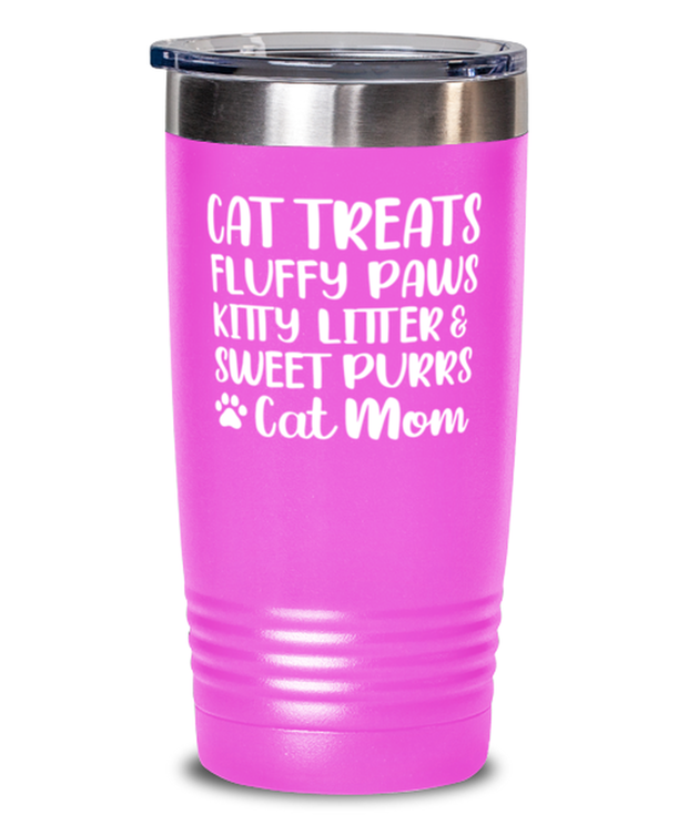 Cat Treats Fluffy Paws Kitty Litter & Sweet Purrs Cat Mom 20 oz Pink Drink Tumbler w/ Lid, Gift For Cat Moms, Tumblers & Water Glasses Gift For Mom, Mother's Day Present Ideas For Cat Moms