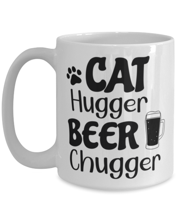 Cat Hugger Beer Chugger 15 oz White Coffee Mug, Gift For Cats And Beer Lovers, Novelty Coffee Mugs Gift For Her, Him, Birthday Present Ideas For Cats And Beer Lovers