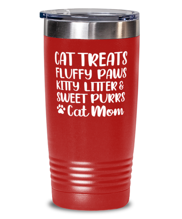Cat Treats Fluffy Paws Kitty Litter & Sweet Purrs Cat Mom 20 oz Red Drink Tumbler w/ Lid, Gift For Cat Moms, Tumblers & Water Glasses Gift For Mom, Mother's Day Present Ideas For Cat Moms