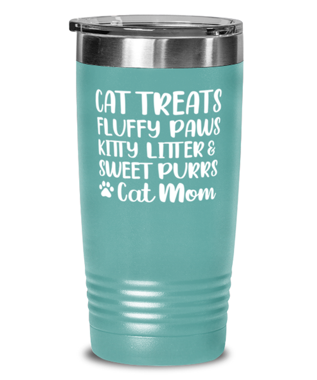 Cat Treats Fluffy Paws Kitty Litter & Sweet Purrs Cat Mom 20 oz Teal Drink Tumbler w/ Lid, Gift For Cat Moms, Tumblers & Water Glasses Gift For Mom, Mother's Day Present Ideas For Cat Moms