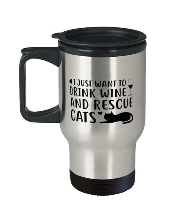 Just Want To Drink Wine Rescue Cats 14 oz Stainless Steel Travel Coffee Mug w/ Lid, Gift For Cats And Wine Lovers, Novelty Coffee Mugs Gift For Her, Birthday Present Ideas For Cats And Wine Lovers