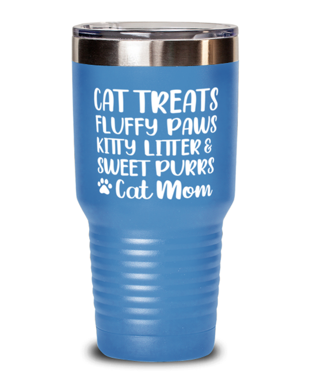 Cat Treats Fluffy Paws Kitty Litter & Sweet Purrs Cat Mom 30 oz Light Blue Drink Tumbler w/ Lid, Gift For Cat Moms, Tumblers & Water Glasses Gift For Mom, Mother's Day Present Ideas For Cat Moms